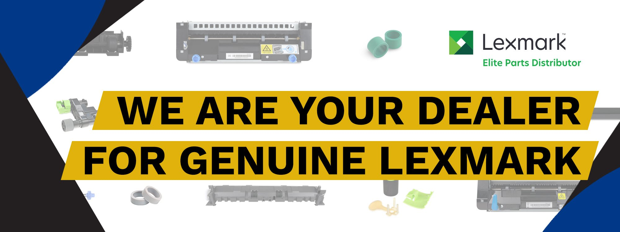 We are your dealer for Genuine Lexmark