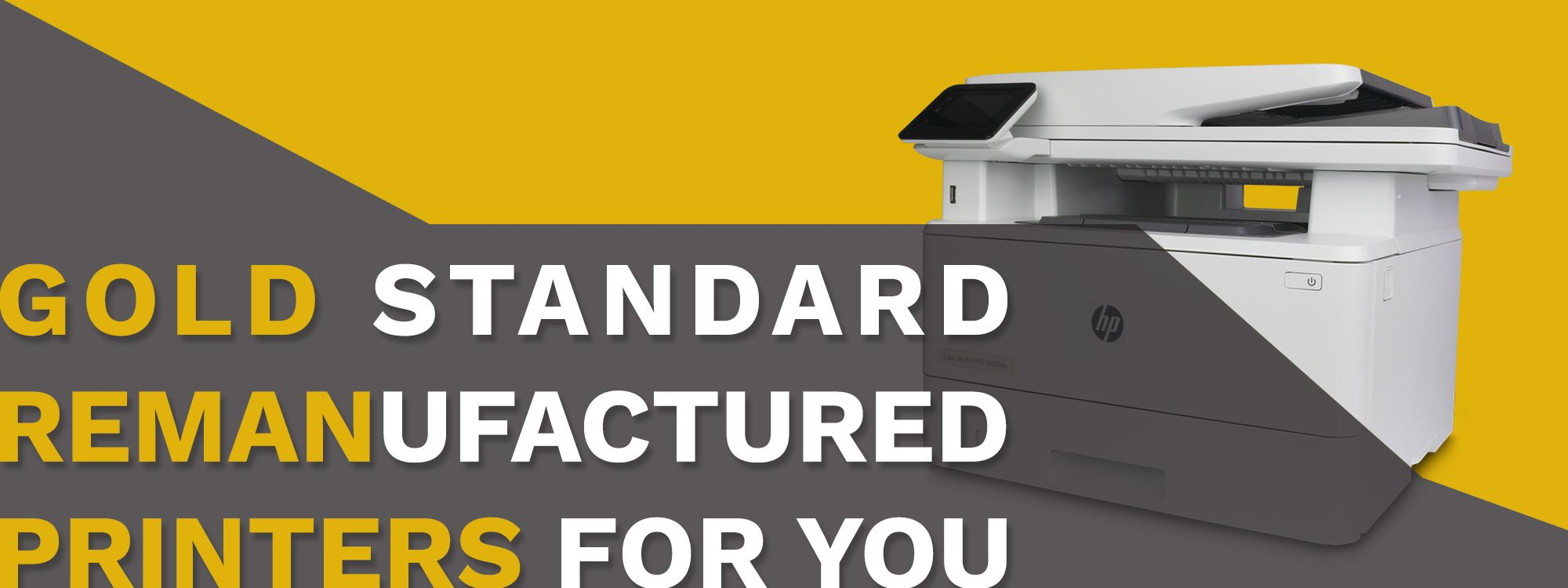 Gold Standard Reman Printers For You